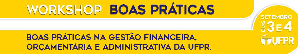 1º Workshop sobre Boas Práticas na Gestão Financeira, Orçamentária e Administrativa da UFPR